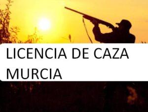 LICENCIA DE CAZA DE MURCIA